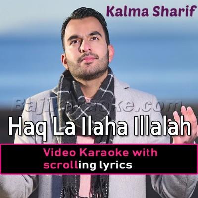 Haq La Ilaha Illalah - Islamic Kalama Sharif - Video Karaoke Lyrics