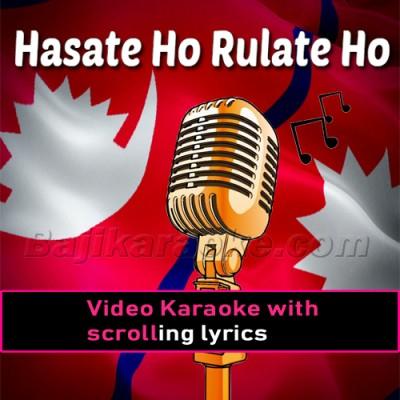 Hasate Ho Rulate Ho - Nepali -  Video Karaoke Lyrics