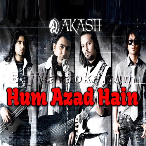 Hum Azad Hain - Pakistani Band - Karaoke Mp3 | Akash