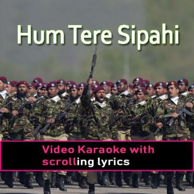 Hum Tere Sipahi Hain -  Video Karaoke Lyrics