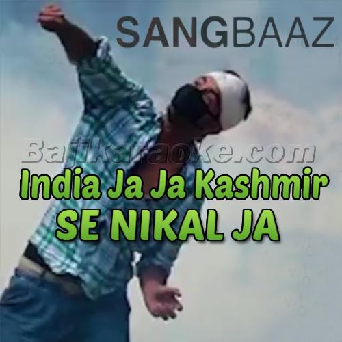 Kashmir Sangbaaz - India Ja Ja Kashmir Se - ISPR - Pakistani Patriotic - karaoke Mp3