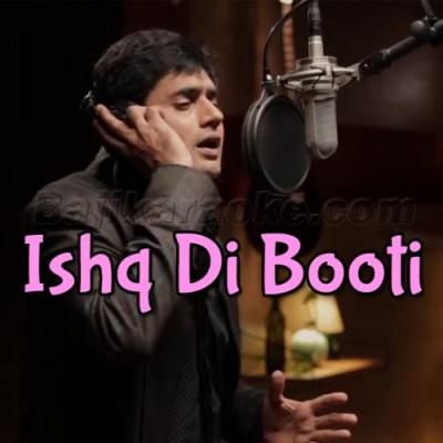 Ishq Di Booti - Coke Studio - Karaoke Mp3   Abrar Ul Haq