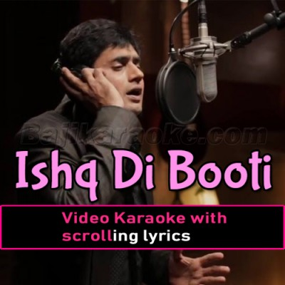 Ishq Di Booti - Coke Studio - Video Karaoke Lyrics | Abrar Ul Haq