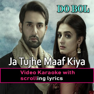 Ja Tujhe Maaf Kiya - Do Bol - Video Karaoke Lyrics