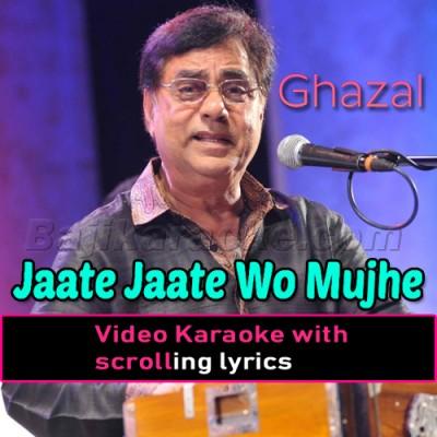 Jaate Jaate Wo Mujhe - Video Karaoke Lyrics | Jagjit Singh - Ghazal
