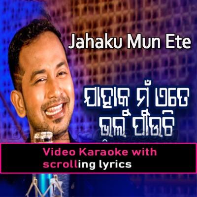 Jahaku Mun Ete Bhala Pauchi - Video Karaoke Lyrics