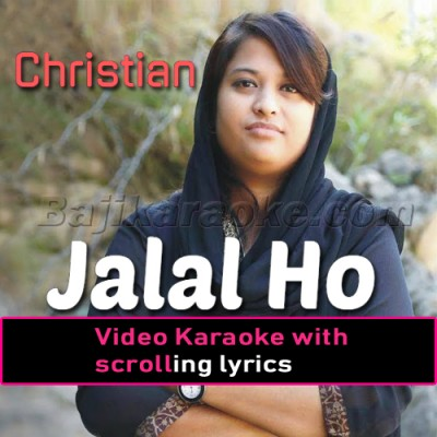 Jalal Ho - Christian - Video Karaoke Lyrics