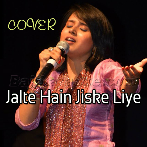 Jalte Hain Jis Ke Liye - Cover - Karaoke Mp3   Sniti Mishra