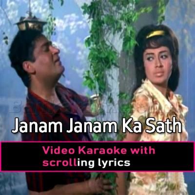 Janam Janam Ka Sath Hai -  Video Karaoke Lyrics