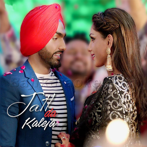 Jatt Da Kaleja Cheer Gayi - Karaoke Mp3