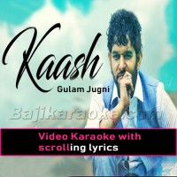Kaash Tere Ishq Mein Nilaam Ho Jaun - MP3 + VIDEO Karaoke - Gulam Jugni -