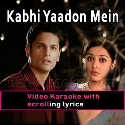 Kabhi Yaadon Mein Aaun - Video Karaoke Lyrics