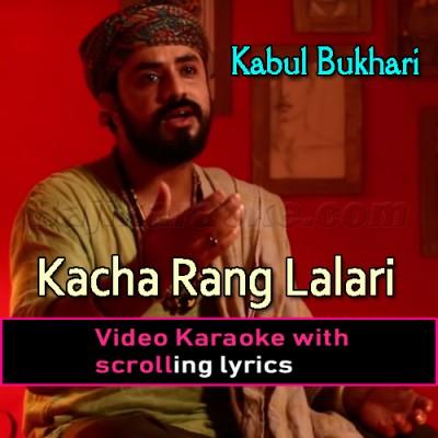 Kacha Rang Lalari Wala - Video Karaoke Lyrics