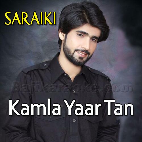 Kamla Yaar Tan Wat Yaar - Karaoke Mp3