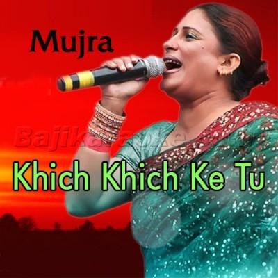 Khich Khich Ke Tu Seene Naal - Mujra - Karaoke Mp3 | Naseebo Lal
