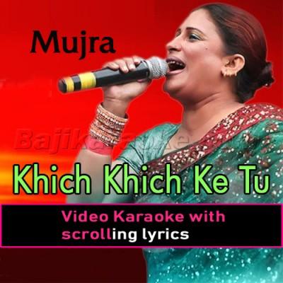 Khich Khich Ke Tu Seene Naal - Mujra - Video Karaoke Lyrics | Naseebo Lal