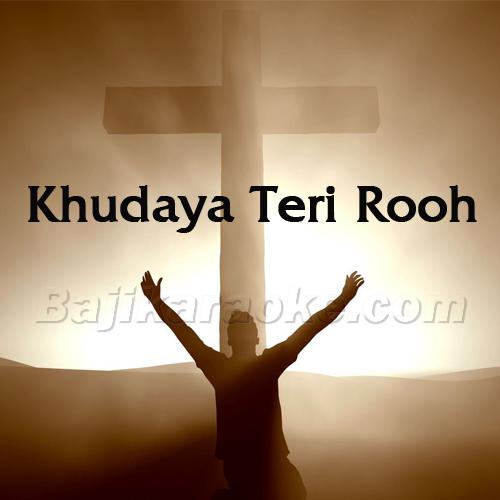 Khudaya Teri Rooh Toh - Christian - Karaoke Mp3 | Christian