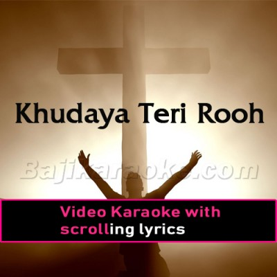 Khudaya Teri Rooh Toh - Christian - Video Karaoke Lyrics | Christian