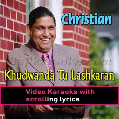 Khudawanda Tu Lashkaran Da Khuda - Christian - Video Karaoke Lyrics