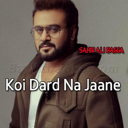 Koi Dard Na Jaane Mera - karaoke  Mp3