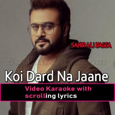 Koi Dard Na Jaane Mera -  Video Karaoke Lyrics