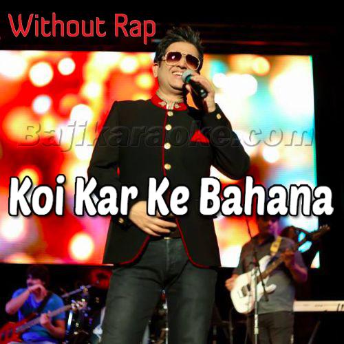Koi Kar Ke Bahana Sanu - Without Rap - Karaoke MP3