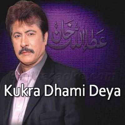 Kukra Dhami Deya - Karaoke Mp3 | Attaullah Khan Esakhelvi