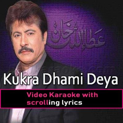 Kukra Dhami Deya - Video Karaoke Lyrics | Attaullah Khan Esakhelvi