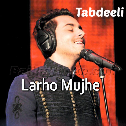 Larho Mujhe - Coke Studio - Karaoke Mp3