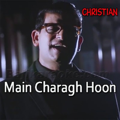 Main Charagh Hoon - Karaoke Mp3