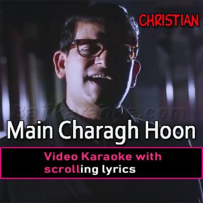 Main Charagh Hoon - Video Karaoke Lyrics