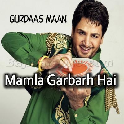Mamla Garbarh Hai - Karaoke Mp3