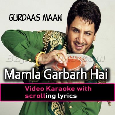 Mamla Garbarh Hai - Video Karaoke Lyrics