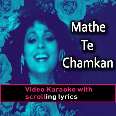 Mathe Te Chamkan Waal - Video Karaoke Lyrics