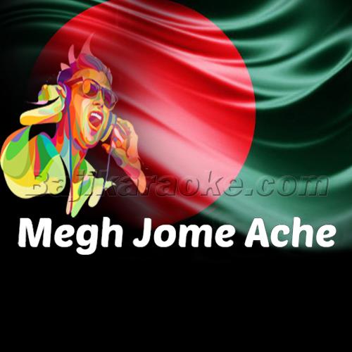 Megh Jome Ache - Bangla Karaoke Mp3