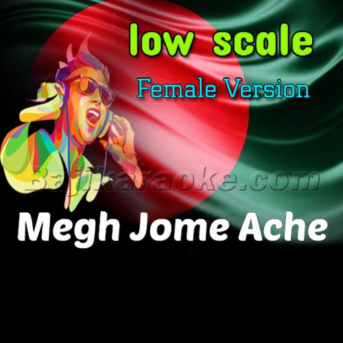 Megh Jome Ache - Low Scale Female - Bangla Karaoke Mp3