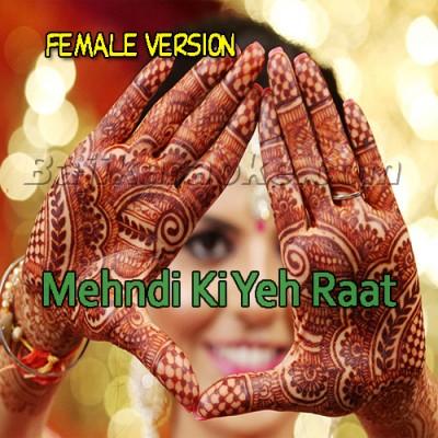 Mehndi ki yeh raat - Female Version - Karaoke Mp3