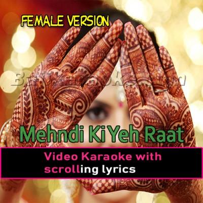 Mehndi ki yeh raat - Female Version - Video Karaoke Lyrics