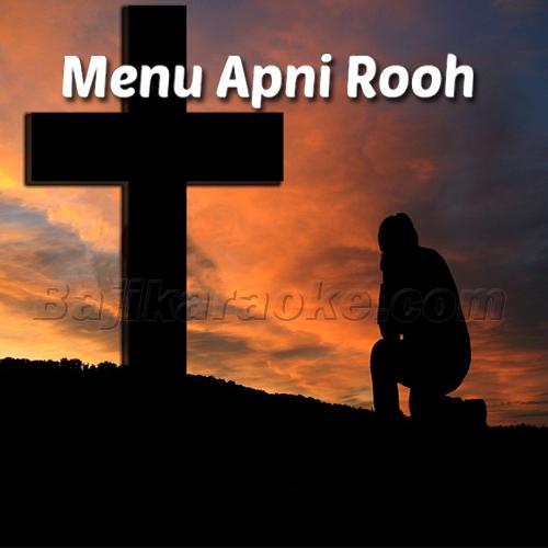 Menu Apni Rooh De Naal Bhar De - Christian - Karaoke Mp3