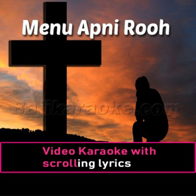 Menu Apni Rooh De Naal Bhar De - Christian - Video Karaoke Lyrics