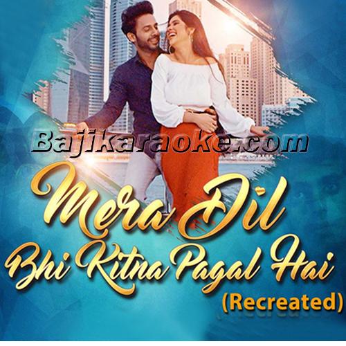 Mera Dil Bhi Kitna Pagal Hai - Karaoke  Mp3
