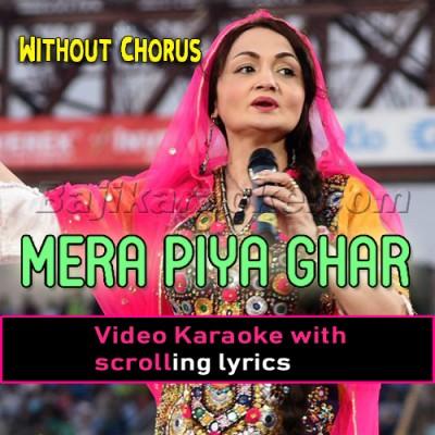 Mera Piya Ghar Aaya - Without Chorus - Video Karaoke Lyrics - Shazia Khushak