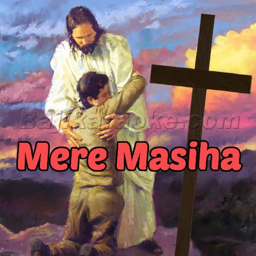 Mere Masiha - Christian - Mp3 Karaoke