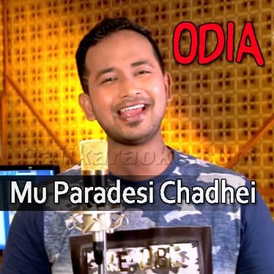 Mu Paradesi Chadhei - Karaoke Mp3