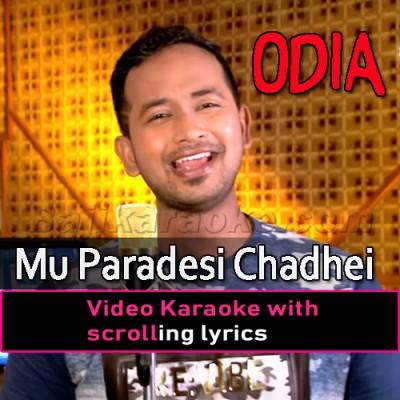 Mu Paradesi Chadhei - Video Karaoke Lyrics
