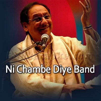 Ni Chambe Diye Band Kaliye - Karaoke  Mp3