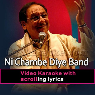 Ni Chambe Diye Band Kaliye -  Video Karaoke Lyrics