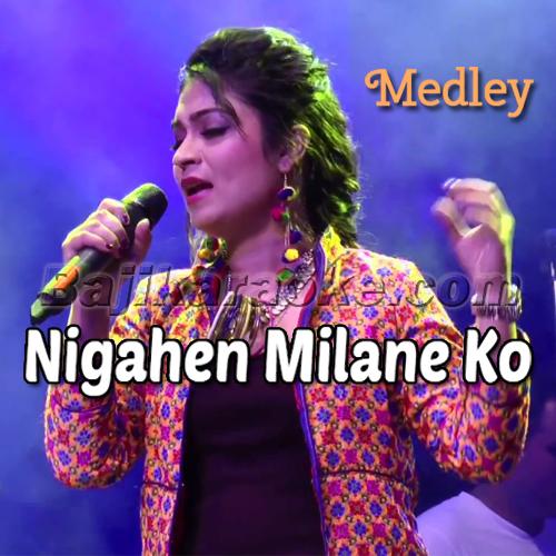 Nigahen Milane Ko Ji Chahta - Live Medly - Karaoke Mp3 - Supriya Joshi