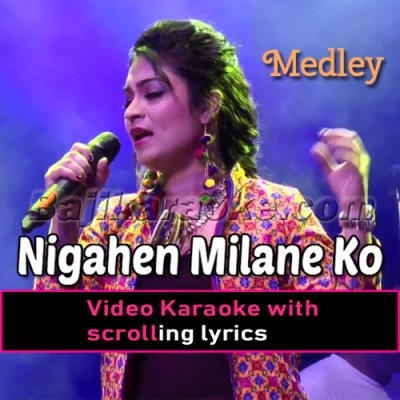 Nigahen Milane Ko Ji Chahta - Live Medly - Video Karaoke Lyrics