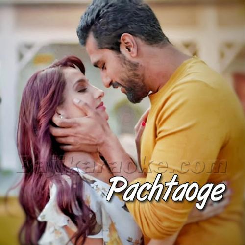 Pachtaoge - Mujhe Chor Kar Jo Tum Jao Ge - Karaoke Mp3 | Arijit Singh - Jaani Ve